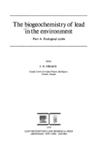 The Biogeochemistry of lead in the environment.