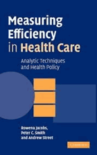 Measuring efficiency in health care - analytic techniques and health policy