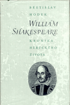 William Shakespeare. Kronika hereckého života