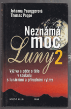 Neznámá moc Luny II. Výživa a péče o tělo v souladu s lunárními a přírodními rytmy