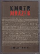 Kmotr Mrázek I.- tajný život šéfa českého podsvětí, II.- Krakatice, II.- Válka kmotrů