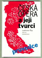 Česká opera a její tvůrci - průvodce