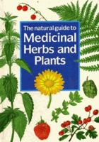 The Natural Guide to Medicinal Herbs and Plants