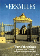 Versailles a Tour of the chateau gardens and Trianon complete description and plans