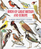 Birds of Great Britain and Europe. A Bird Spotter's Guide
