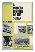 A Modern History of the Sudan, From the Funj Sultanate to the Present Day