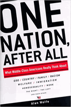 One nation, after all, What middle-class Americans really think about  God, country, family, racism ...