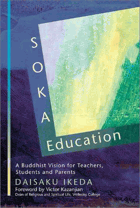 Soka education - a Buddhist vision for teachers, students, and parents.