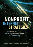 Nonprofit internet strategies - best practices for marketing, communications, and fundraising ...