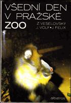 Všední den v pražské ZOO - pro čtenáře od 9 let
