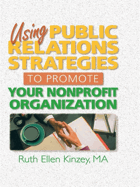 Using public relations strategies to promote your nonprofit organization.