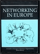 Networking in Europe - a guide to European voluntary organisations.