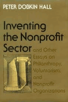 Inventing the nonprofit sector and other essays on philanthropy, voluntarism, and nonprofit ...