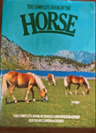 The Horse - the complete book of horses and horsemanship.