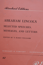 Abraham Lincoln. Selected Speeches, Messages, and Letters