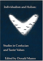 Individualism and holism - studies in Confucian and Taoist values.