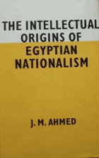 The intellectual origins of Egyptian nationalism