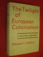 The twilight of European colonialism - a political analysis