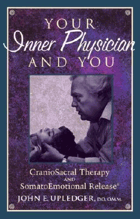 Your inner physician and you - craniosacral therapy and somatoemotional release.