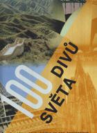 100 divů světa - největší poklady lidstva na pěti kontinentech