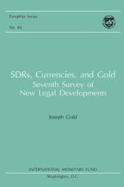 Sdrs, Currencies, and Gold. Seventh Survey of New Legal Developments