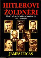 Hitlerovi žoldnéři - mistři německé válečné mašinerie z let 1939-1945
