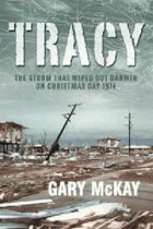 Tracy. The Storm That Wiped Out Darwin on Christmas Day 1974