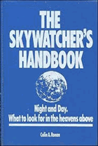 The Skywatcher's Handbook - Night and Day. What to Look for in the Heavens Above