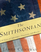 The Smithsonian - 150 years of adventure, discovery, and wonder.