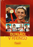 Dukláci v Pekingu. One world one dream. Beijing 2008