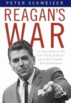 Reagan's war - the epic story of his forty-year struggle and final triumph over communism