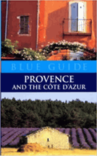 Blue Guide. Provence and Cote D'Azur