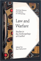 Law and Warfare. Studies in the Anthropology of Conflict