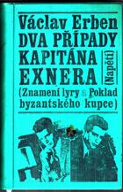 Dva případy kapitána Exnera. Znamení lyry + Poklad byzantského kupce