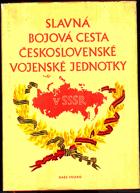 Slavná bojová cesta československé vojenské jednotky v SSSR
