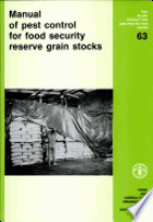 Manual of Pest Control for Food Security Reserve Grain Stocks