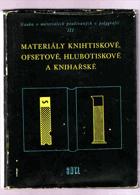 Nauka o materiálech používaných v polygrafii. Díl III, Materiály knihtiskové, ofsetové, ...