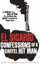 El Sicario - Confessions of a Cartel Hit Man