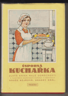 Úsporná kuchařka - zlatá kniha malé domácnosti
