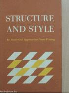 Structure and Style - AN ANALYTICAL APPROACH TO PROSE WRITING