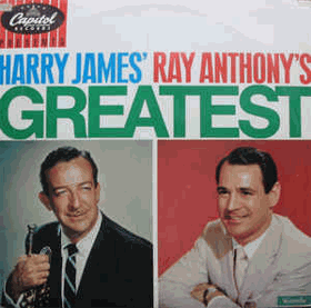 Harry James' Ray Anthony's Greatest