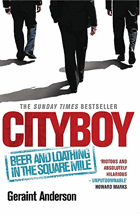 Cityboy - Beer and Loathing in the Square Mile