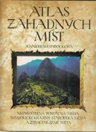 Atlas záhadných míst - nevysvětlená posvátná místa, symbolické krajiny, starověká města ...