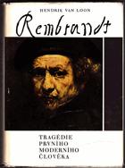 Rembrandt. Tragédie prvního moderního člověka