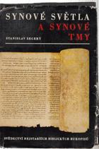 Synové světla a synové tmy - svědectví nejstarších biblických rukopisů