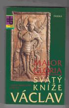 Svatý kníže Václav - Maior Gloria