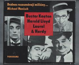 Dodnes rozesmávají milióny - Buster Keaton, Harold Lloyd, Laurel & Hardy