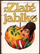 Zlaté jablko - pohádky, říkadla, rozpočitadla, hádanky, písně, vyprávěnky, koledy a ...