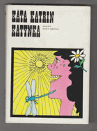 Káťa, Katrin, Katynka