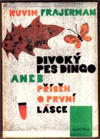 Divoký pes dingo aneb příběh o první lásce - Pro čtenáře od 9 let